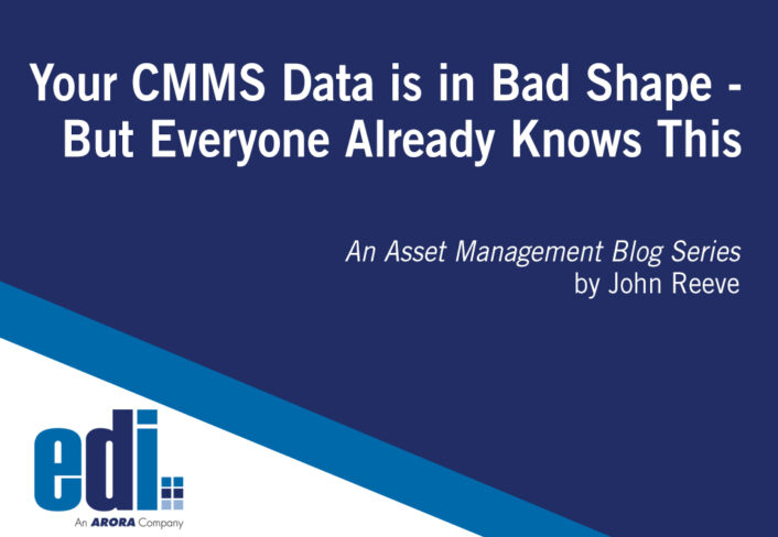 Your CMMS Data is in Bad Shape – But Everyone Already Knows This